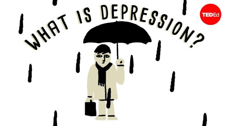 What is depression? – Helen M. Farrell